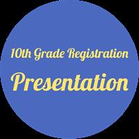 10th grade registration presentation button